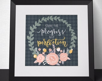 Strive for progress not perfection Printable