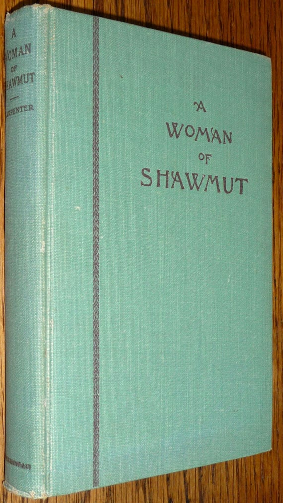 A Woman of Shawmut (A Romance of Colonial Times) Edmund Janes Carpenter Hardcover HC 1897 Little Brown and Company