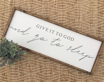 Give it to God and go to sleep | Farmhouse wood sign | Religious | Rustic | Christian decor | Interior decorations | Bible | inspirational