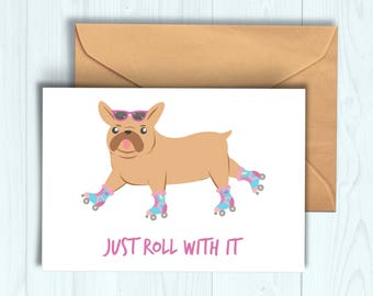 Just Roll With It Greetings Card
