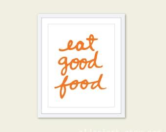 Eat Good Food Kitchen Art Print - Typography Kitchen Wall Art - Tangerine Orange and White - Modern Decor