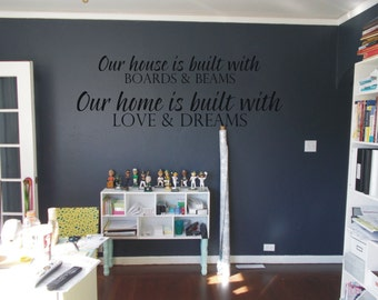 Our house is built with boards & beams Our home is built with love and dreams decal