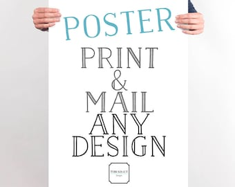 Printing Services Add-On, Physical Print Poster, Printed and Mailed, Print and Mail, Print and Ship, I will print the design and ship to you