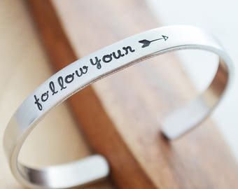 Follow Your Arrow Cuff Bracelet - Motivational Bracelet - Graduation Gift - Daily Reminder - Hand Stamped Silver Inspirational Cuff
