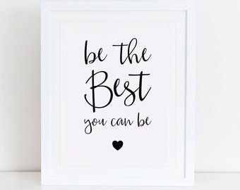 Be The Best You Can Be Art Print, Printable Wall Art, Instant Download, Motivational Quote, Printable Art, Typography, Minimalist, Black