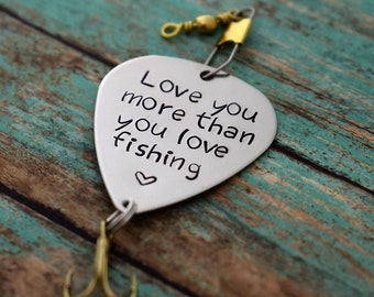 "Handmade Stamped Fishing Lure - ""Love you more than you love fishing"" - Anniversary*Fisherman*Personalized Lure*Father's Day Gift"