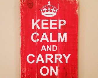 Keep Calm And Carry On Reclaimed Wood Sign, Pallet Wood, Rustic Decor