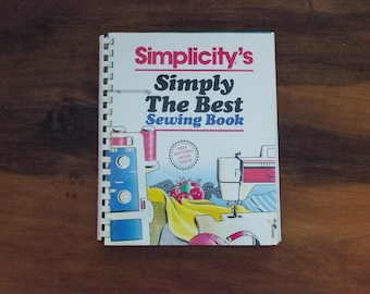 Vintage 1988 SImplicity's Simply the Best Sewing Book- Learn to Sew- Vintage Sewing Tips- Spiral Bound- Like New