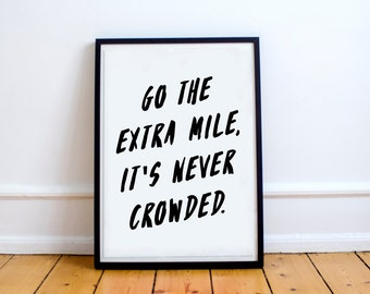 Go The Extra Mile, It's Never Crowded - Print - Adventure