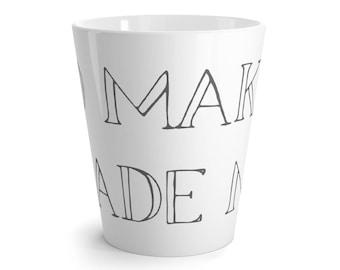 No Maker Made Me In Gray Latte Mug