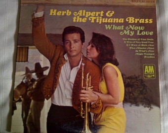Herb Alpert And The Tijuana Brass Vinyl Record Album. Herb Alpert And The Tijuana Brass 'What Now My Love' Vinyl Album