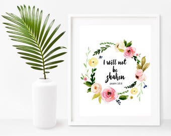 Christian Wall Art, I Will Not Be Shaken, Psalm 16:8, Printable Art, Instant Download,  Bible Verse Print, Scripture Printable,  Wall Decor