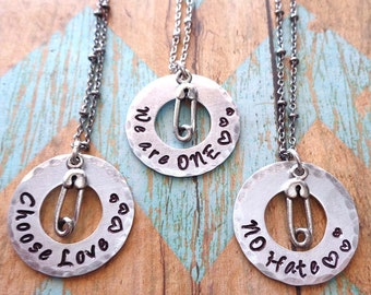 Unify Necklace- Choose Love No Hate We are One- Peace Solidarity -Love Mantra Custom Washer Necklace Safety Pin You are Safe with me-S245