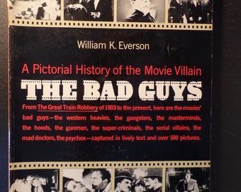 The Bad Guys Pictorial History of the Movie Villain by William K. Everson 1964 Bogart Chaney Ladd Mitchum Rains Sanders Lorre Beery More