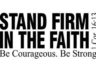 Stand Firm in The Faith Vinyl Decal