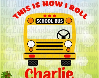 This is How I Roll School Bus, Back to School Design Digital Clipart Cut File Instant Download Color SVG DXF EPS Jpeg Png