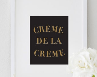 Crème de la Crème Inspirational Wall Art, Motivational Print for Office Decor, Inspirational Quote Print for Home Decor