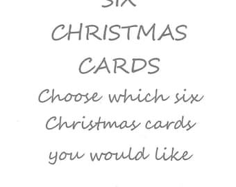 Pack of six christmas cards. Choose your own Christmas cards. Pick and mix Christmas cards.
