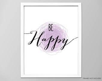 """Inspirational """"Be Happy"""" Quote Art Print, Be Happy Motivational Quote, Typographic Art Print, Art Print, Be Happy Quote, Be Happy Art Print"""