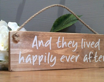 And They Lived Happily Ever After Hanging Plaque Sign