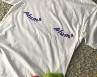 Plums T-Shirt!! Show'em Whatchu Got :)