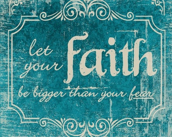 Let your Faith be bigger than your Fear Biblical Scripture sign art on wood panel - Home decor sign Made in USA