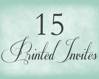 15 Printed Invitations - Includes Envelopes