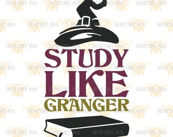 Study Like Granger svg School decor svg Classroom decor svg Teacher gift svg Class Motivation svg Silhouette svg Cricut svg eps dxf