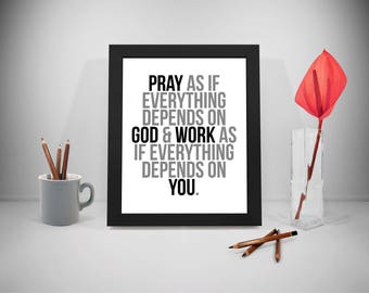Pray As If Everything Depends On God Quote Printable, God Quotes, Life Motivation Quote, Work Quotes, Inspirational Quotes, Pray Quotes