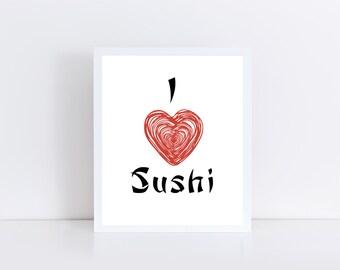 I Love Sushi Sign Printable, Sushi Decor, Japanese Food Printable, Kitchen Printable, Kitchen Decor, Instant Download 8x10