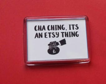 Cha Ching It's A Etsy Thing Fridge Magnet, Etsy Sellers Gift, Crafters Present,Kitchen Refrigerator Decor Magnet, Etsy Love, Simple Gifts,