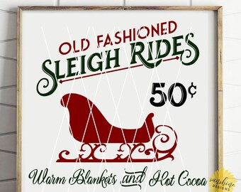 Old Fashioned Sleigh Rides SVG, Vintage Christmas Sign svg, Farmhouse sign svg, Retro Christmas Sign svg, sleigh rides svg, Christmas svg