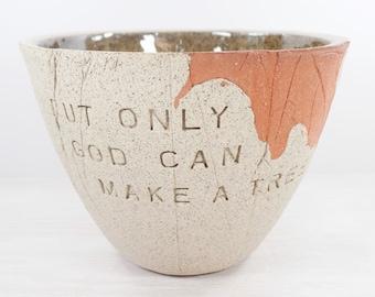 Joyce Kilmer - Pottery Bowl - Trees -  Poetry Art / Poetry Gifts / Poetry Lover Gift / Nature Lover Gift / Nature Art / Leaf Pottery