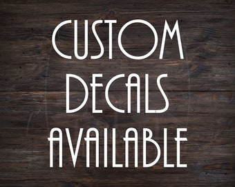 Custom Decals Available