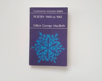 Poetry 1900 to 1965, poetry compendium from Longman English Series, editor George Macbeth