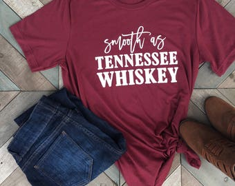 Smooth as Tennessee Whiskey. T Shirt.