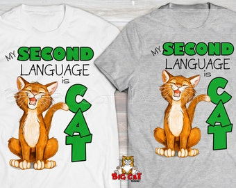 My SECOND LANGUAGE is CAT. Cat T-shirt.  Funny Cat TShirt.  Cat tshirt.  Cat Lover Gift. Funny Cat Shirt.