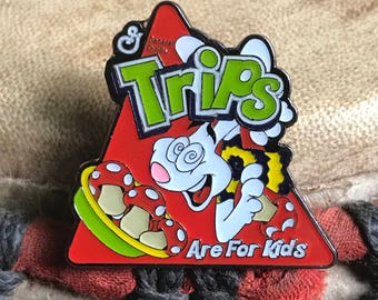 Trips are for kids hat pin