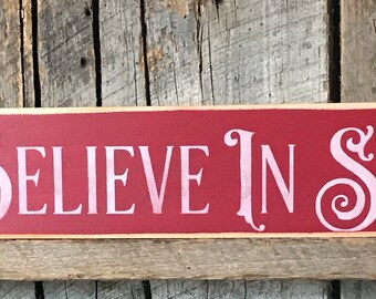 We Believe In Santa   Painted Wood Sign   Primitive Christmas   Holiday  Wall Decor