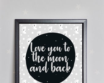 Love You To The Moon And Back Nursery Print A4