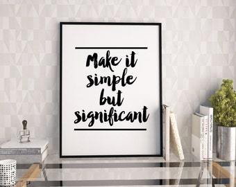 Make it simple but significant print, motivational and inspirational black typography downloadable poster, digital quote print, office decor