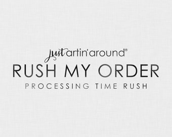 RUSH MY ORDER - processing time only, non custom graphic-design orders