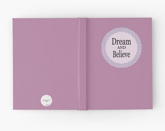 Dream and Believe Journal