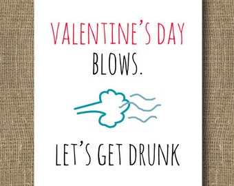 Valentines Day Blows Let's Get Drunk Greeting Card