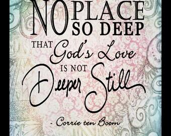 Deeper Still // Corrie ten Boom quote