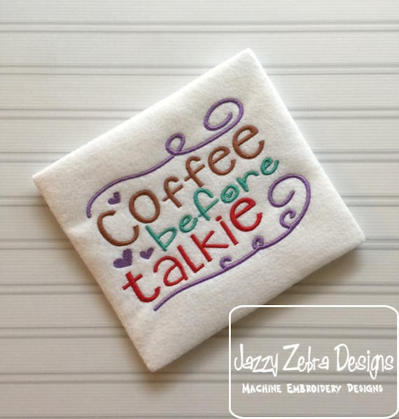 Coffee before talkie saying embroidery design - coffee embroidery design - coffee saying embroidery design - kitchen saying embroidery
