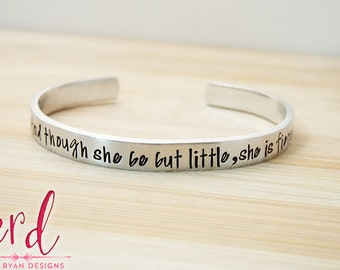 And Though she be but Little, She is Fierce Cuff Bracelet - Inspirational Jewelry - Shakespeare - Silver Hand Stamped Bracelet