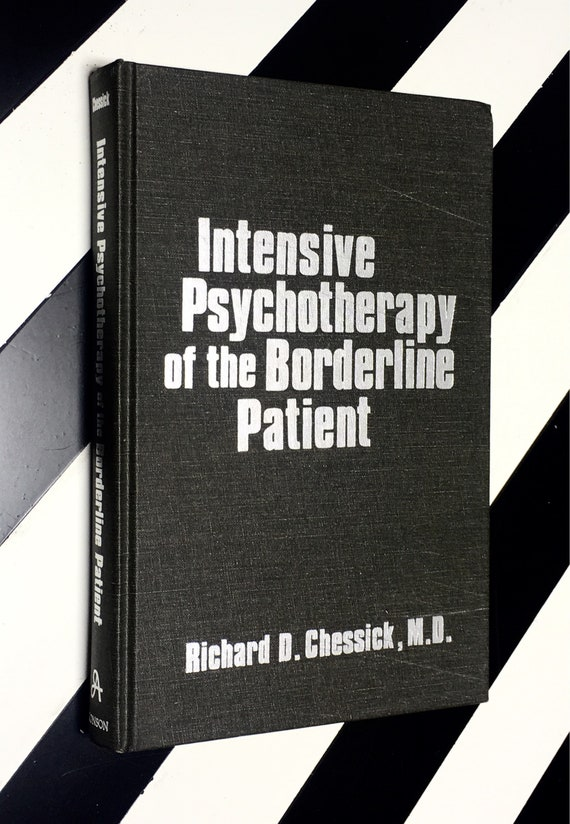 Intensive Psychotherapy of the Borderline Patient by Richard D. Chessick, M.D. (1987) hardcover book