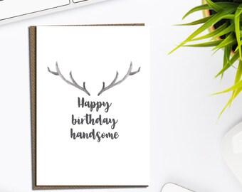 Happy birthday handsome card, card for husband, boyfriend birthday card, mens birthday