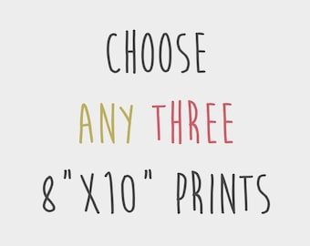 """DEAL - Any three 8""""x10"""" Prints from my Store"""